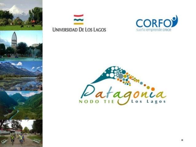Objetivo general• Fortalecer la gestión y promoción turística del  destino Patagonia Los Lagos, para aumentar  su competit...