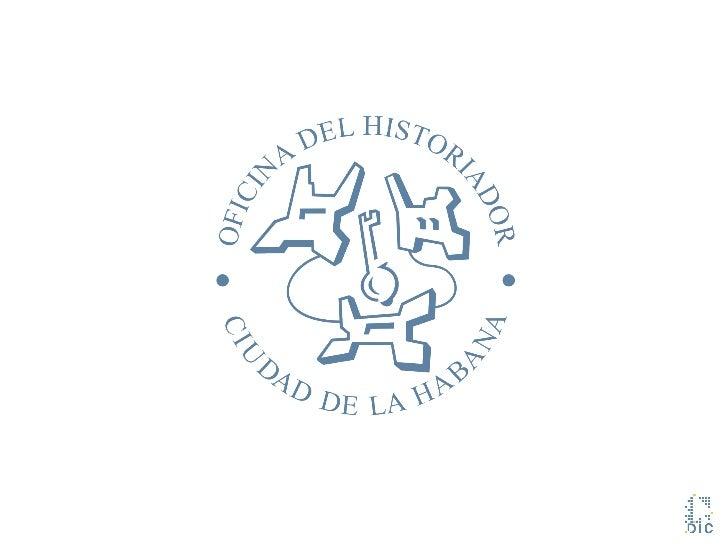Implementación de aplicaciones GISen el Centro Histórico de La Habanaprimeras experiencias utilizando software libre      ...