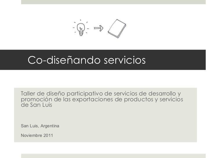 Taller de diseño participativo de servicios de desarrollo y promoción de las exportaciones de productos y servicios de San...