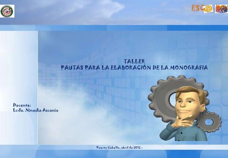 ESC   DOC                                           TALLER                        PAUTAS PARA LA ELABORACIÓN DE LA MONOGRA...