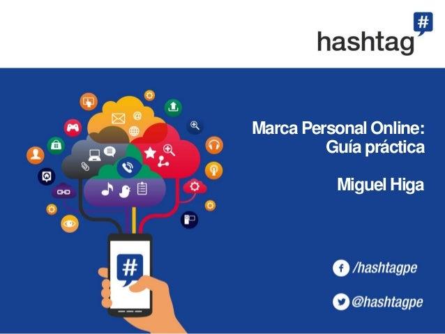 Marca Personal Online: Guía práctica Miguel Higa