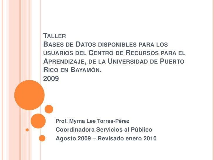 TallerBases de Datos disponibles para los usuarios del Centro de Recursos para el Aprendizaje, de la Universidad de Puerto...