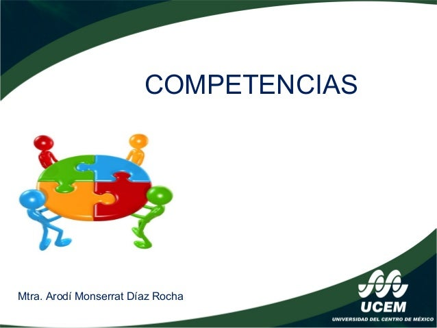 COMPETENCIAS  Mtra. Arodí Monserrat Díaz Rocha
