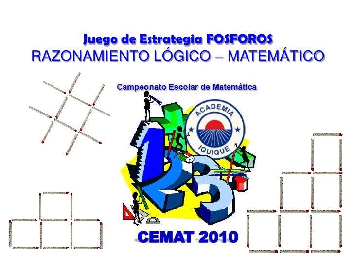 Juego de Estrategia FOSFOROS RAZONAMIENTO LÓGICO – MATEMÁTICO<br />