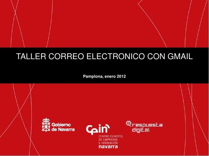 TALLER CORREO ELECTRONICO CON GMAIL             Pamplona, enero 2012