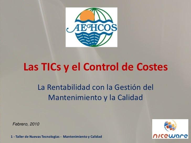 Las TICs y el Control de Costes                 La Rentabilidad con la Gestión del                    Mantenimiento y la C...