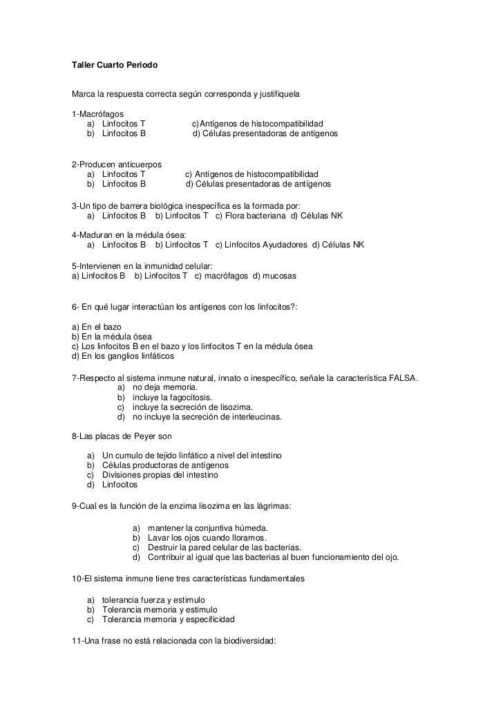 Taller Cuarto PeriodoMarca la respuesta correcta según corresponda y justifiquela1-Macrófagos   a) Linfocitos T           ...