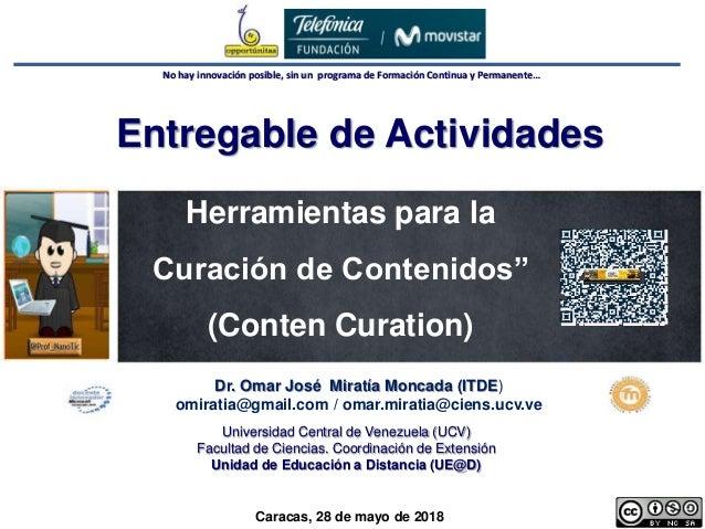 1 Dr. Omar Miratía No hay innovación posible, sin un programa de Formación Continua y Permanente… Herramientas para la Cur...