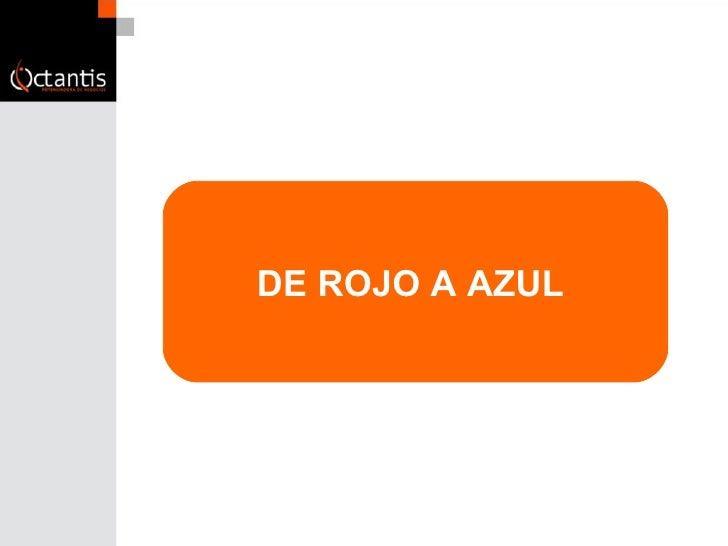 DE ROJO A AZUL