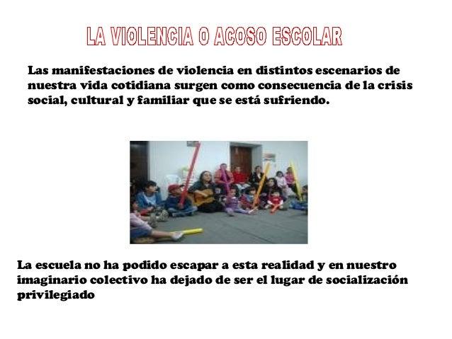 Las manifestaciones de violencia en distintos escenarios de nuestra vida cotidiana surgen como consecuencia de la crisis s...