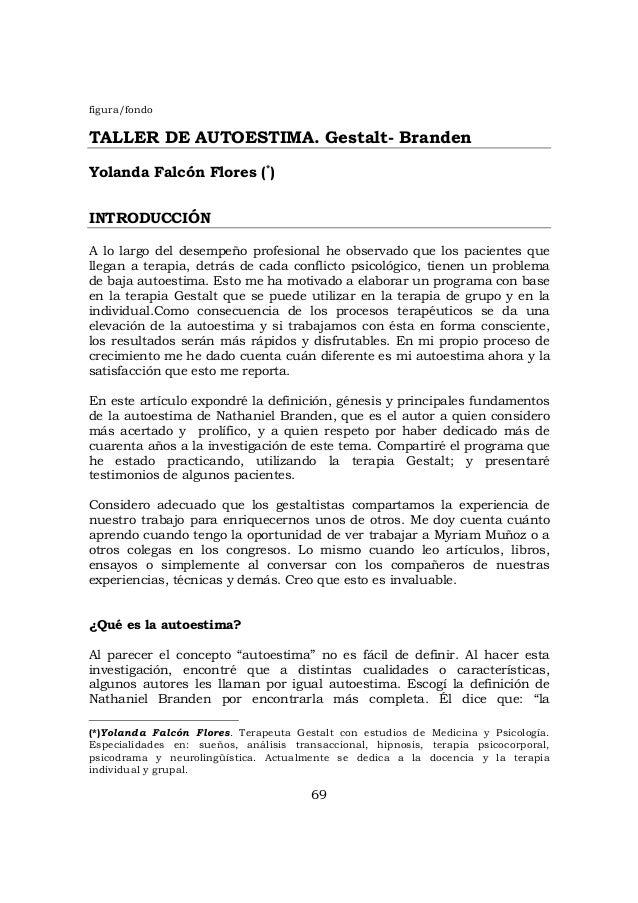 figura/fondo 69 TALLER DE AUTOESTIMA. Gestalt- Branden Yolanda Falcón Flores (* ) INTRODUCCIÓN A lo largo del desempeño pr...