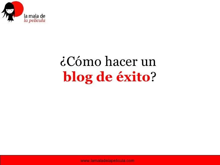 ¿Cómo hacer un  blog de éxito ?