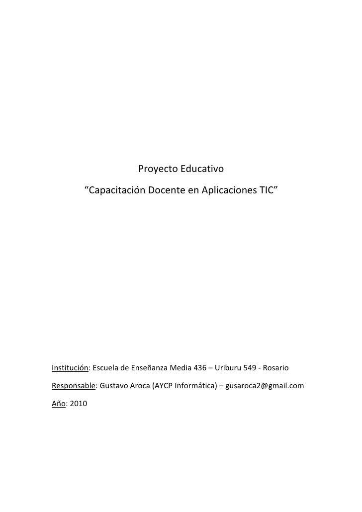 """Proyecto Educativo          """"Capacitación Docente en Aplicaciones TIC""""     Institución: Escuela de Enseñanza Media 436 – U..."""