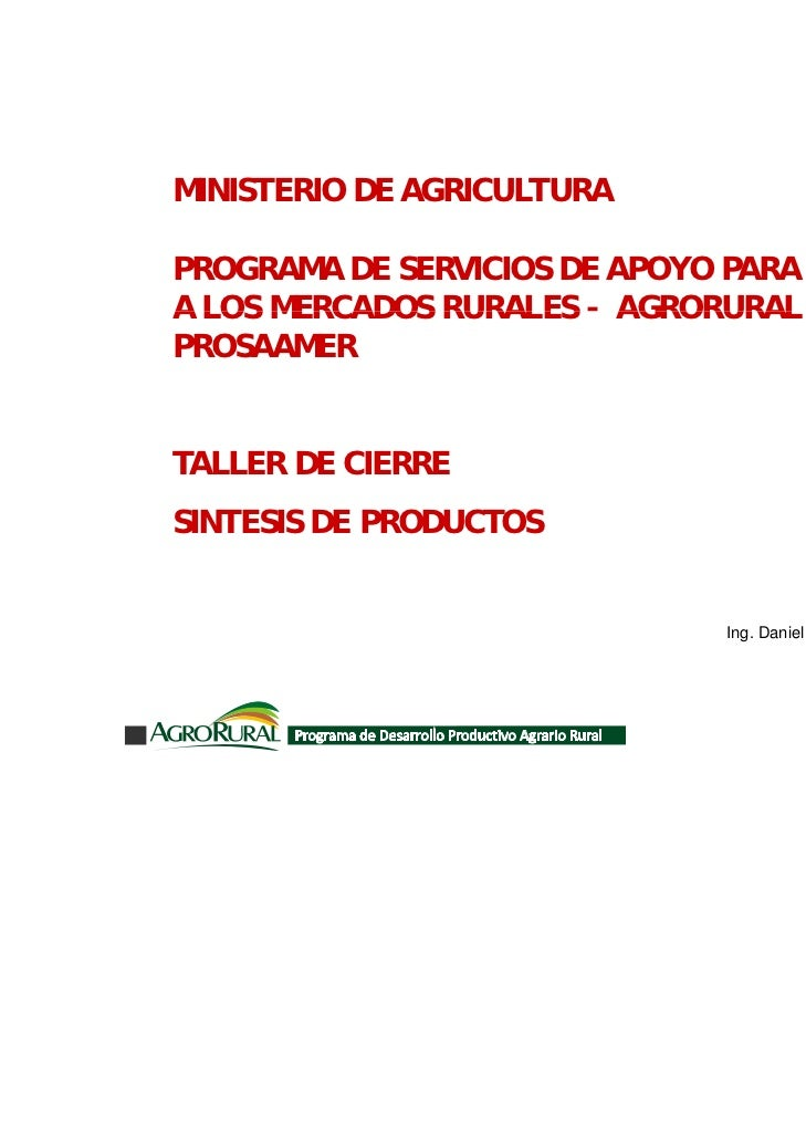 MINISTERIO DE AGRICULTURAPROGRAMA DE SERVICIOS DE APOYO PARA ACCEDERA LOS MERCADOS RURALES - AGRORURAL /PROSAAMERTALLER DE...