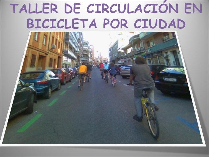 TALLER DE CIRCULACIÓN EN  BICICLETA POR CIUDAD