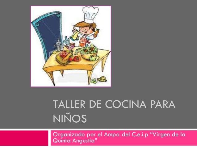 Taller de cocina para ni os for Proyecto cocina infantil