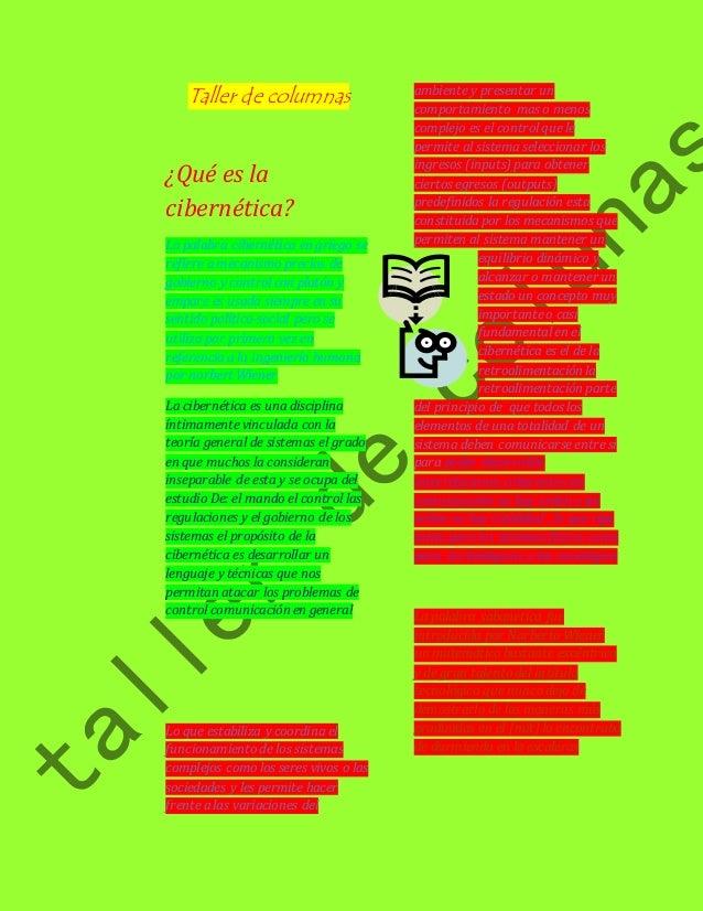 Taller de columnas  ¿Qué es la  cibernética?  La palabra cibernética en griego se  refiere a mecanismo precios de  gobiern...