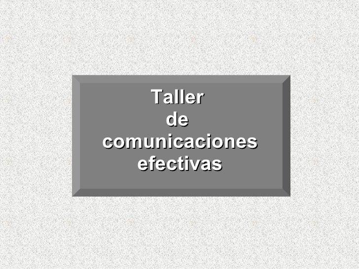 Taller  de  comunicaciones efectivas