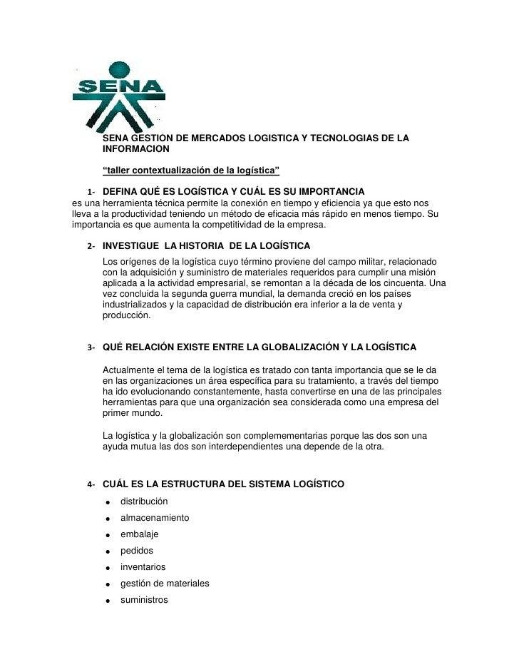 """SENA GESTION DE MERCADOS LOGISTICA Y TECNOLOGIAS DE LA INFORMACION<br />""""taller contextualización de la logística""""<br />DE..."""