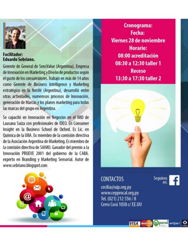 Facilitador:   Eduardo Sebriano.   Gerente de General de SensValue (Argentina),  Empresa de Innovación en Marketing yDiseñ...