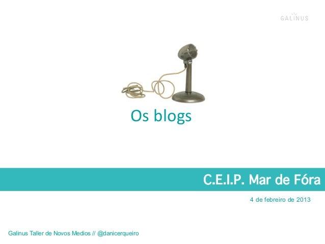 Os blogs                                                               C.E.I.P. Mar de Fóra!                          ...