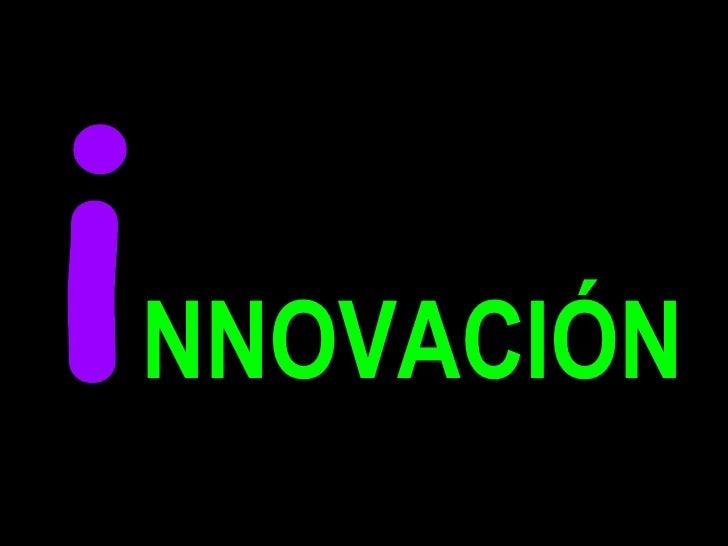 iNNOVACIÓN<br />