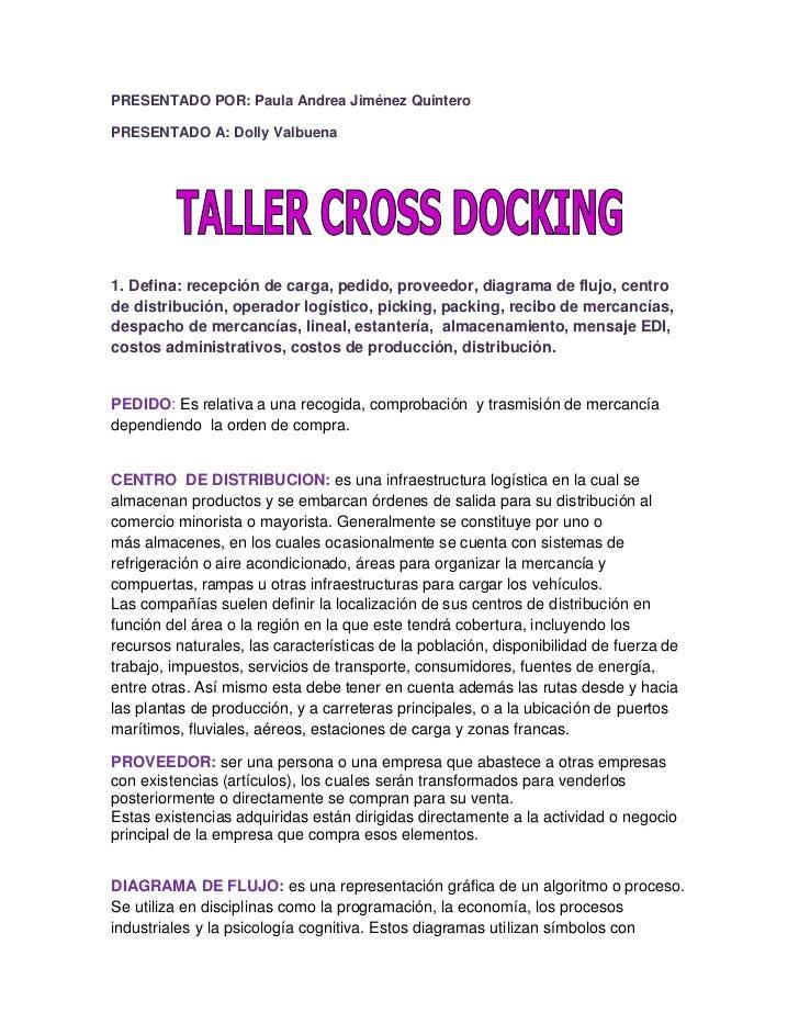 PRESENTADO POR: Paula Andrea Jiménez Quintero<br />PRESENTADO A: Dolly Valbuena<br />1. Defina: recepción de carga, pedido...