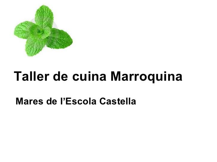 Taller de cuina Marroquina Mares de l'Escola Castella