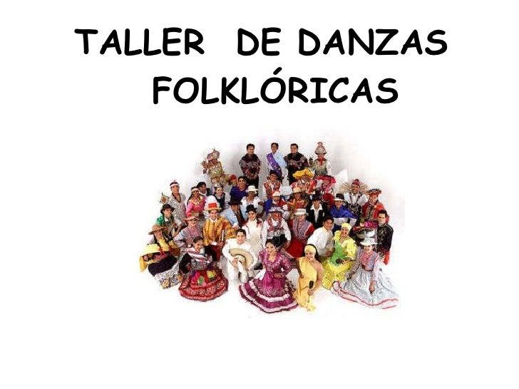 TALLER  DE DANZAS   FOLKLÓRICAS