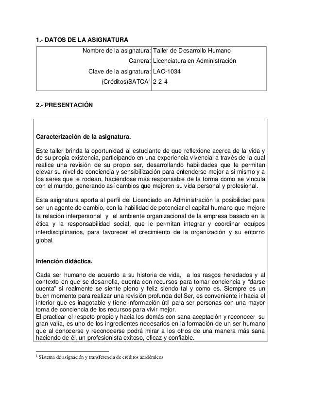 1.- DATOS DE LA ASIGNATURA Nombre de la asignatura: Taller de Desarrollo Humano Carrera: Licenciatura en Administración Cl...