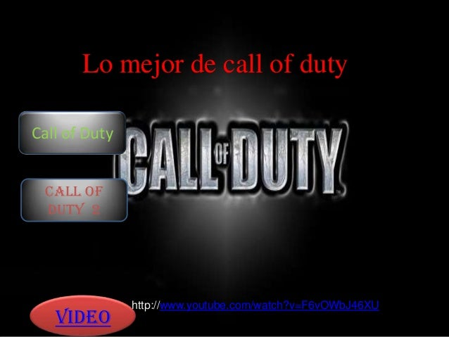 Lo mejor de call of duty Call of Duty Call of Duty 2 Video http://www.youtube.com/watch?v=F6vOWbJ46XU