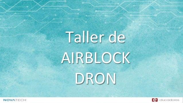 Taller de AIRBLOCK DRON