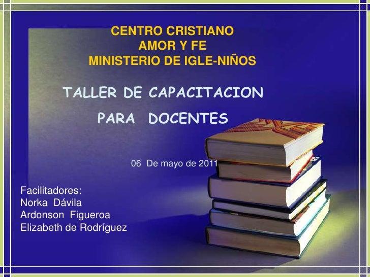 CENTRO CRISTIANO                     AMOR Y FE              MINISTERIO DE IGLE-NIÑOS        TALLER DE CAPACITACION        ...