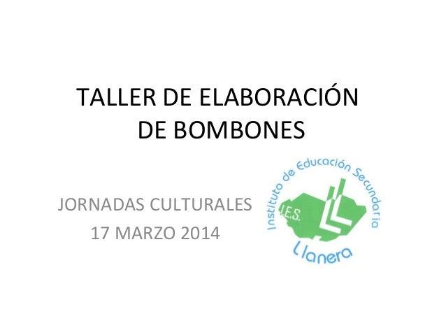 TALLER DE ELABORACIÓN DE BOMBONES JORNADAS CULTURALES 17 MARZO 2014
