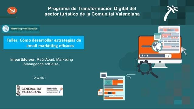 Programa de Transformación Digital del sector turístico de la Comunitat Valenciana Taller:Cómodesarrollarestrategiasde...