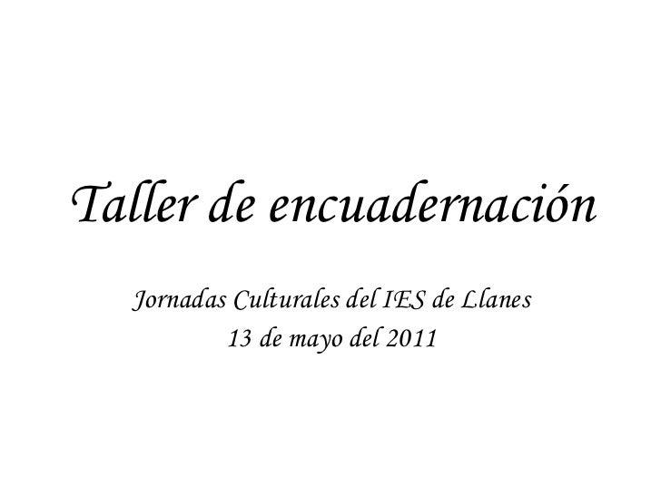Taller de encuadernación Jornadas Culturales del IES de Llanes 13 de mayo del 2011