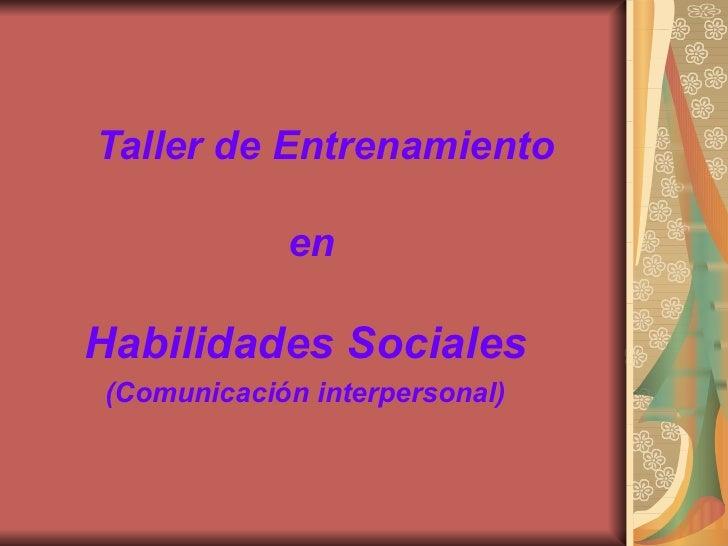 Taller de Entrenamiento      en Habilidades Sociales (Comunicación interpersonal)