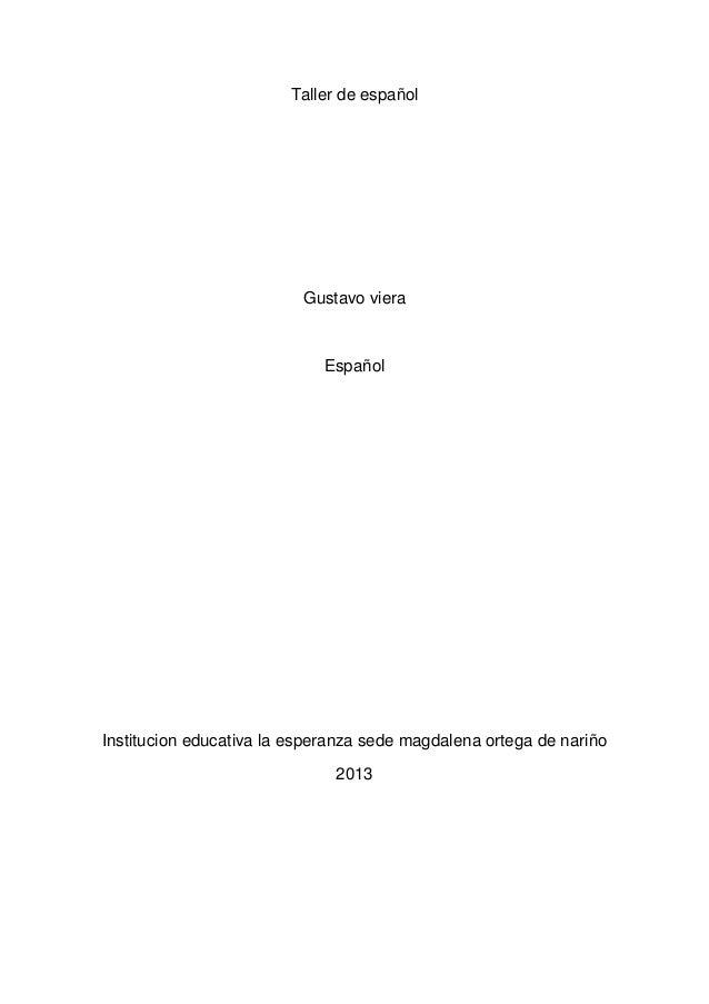 Taller de español  Gustavo viera  Español  Institucion educativa la esperanza sede magdalena ortega de nariño 2013