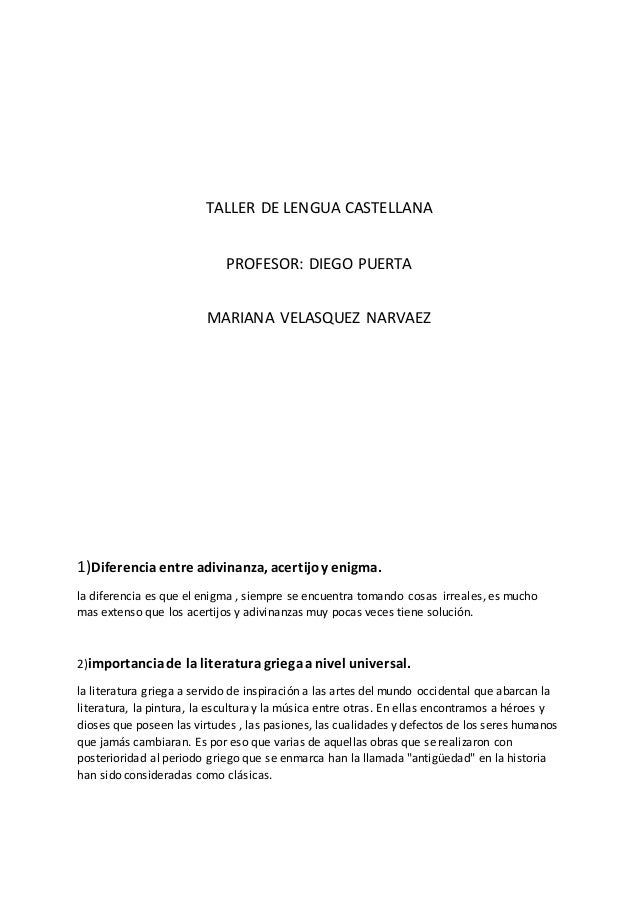 TALLER DE LENGUA CASTELLANA  PROFESOR: DIEGO PUERTA  MARIANA VELASQUEZ NARVAEZ  1)Diferencia entre adivinanza, acertijo y ...