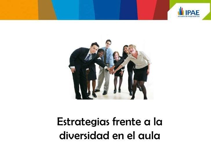 Estrategias frente a ladiversidad en el aula