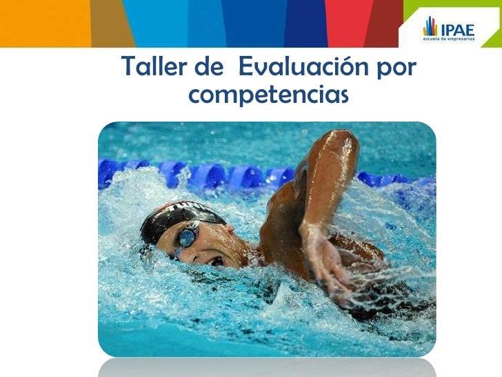 Taller de Evaluación por      competencias