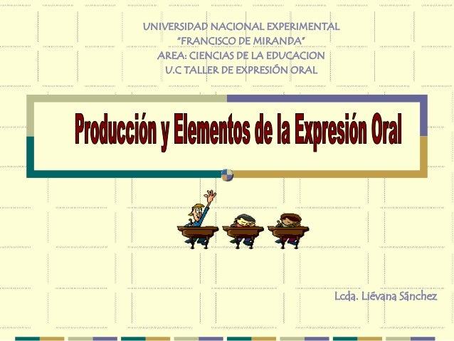 """UNIVERSIDAD NACIONAL EXPERIMENTAL  Lcda. Liévana Sánchez  """"FRANCISCO DE MIRANDA""""  AREA: CIENCIAS DE LA EDUCACION  U.C TALL..."""
