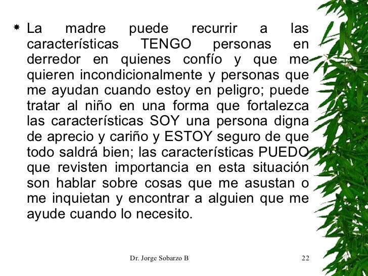 <ul><li>La madre puede recurrir a las características TENGO personas en derredor en quienes confío y que me quieren incond...