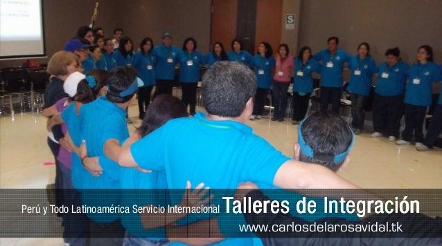 Perú y Todo Latinoamérica Servicio Internacional Talleres de IntegraciónTalleres de IntegraciónTalleres de IntegraciónTall...