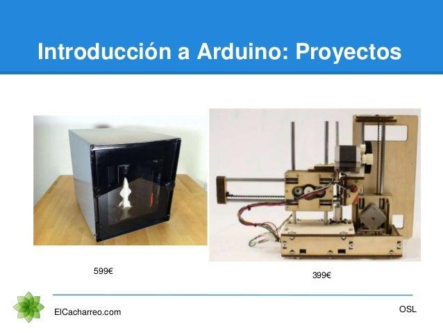 Introducción a Arduino: Proyectos ElCacharreo.com OSL 599€ 399€