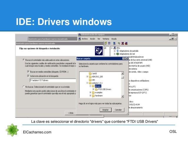 """IDE: Drivers windows ElCacharreo.com OSL La clave es seleccionar el directorio """"drivers"""" que contiene """"FTDI USB Drivers"""""""