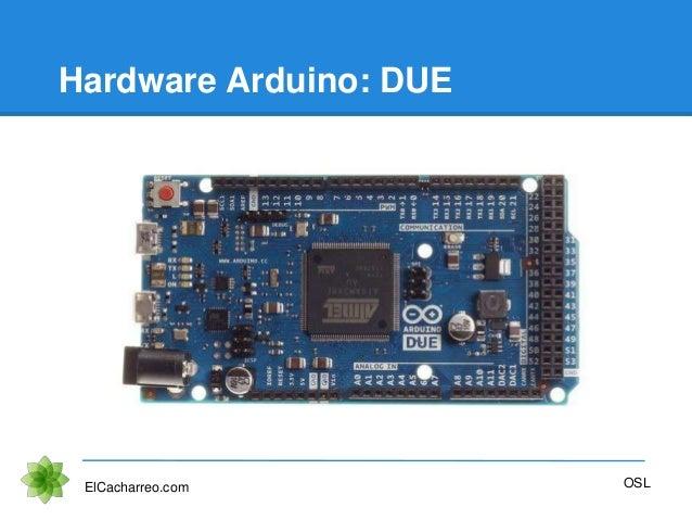 Hardware Arduino: DUE ElCacharreo.com OSL