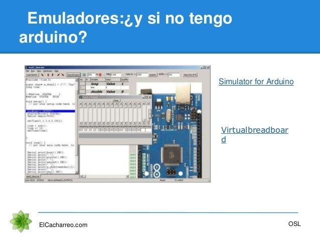 Emuladores:¿y si no tengo arduino? ElCacharreo.com OSL Simulator for Arduino Virtualbreadboar d