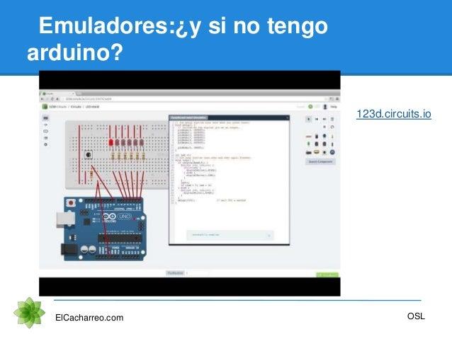 Emuladores:¿y si no tengo arduino? ElCacharreo.com OSL 123d.circuits.io