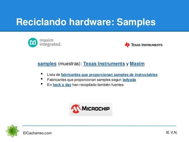 Reciclando hardware: Samples ElCacharreo.com IE V.N. samples (muestras): Texas Instruments y Maxim • Lista de fabricantes ...